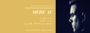 """Isadepäeva konverents 2019 """"Mehe au"""""""